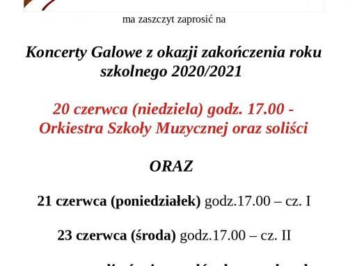 Koncerty Galowe z okazji zakończenia roku szkolnego 2020/2021